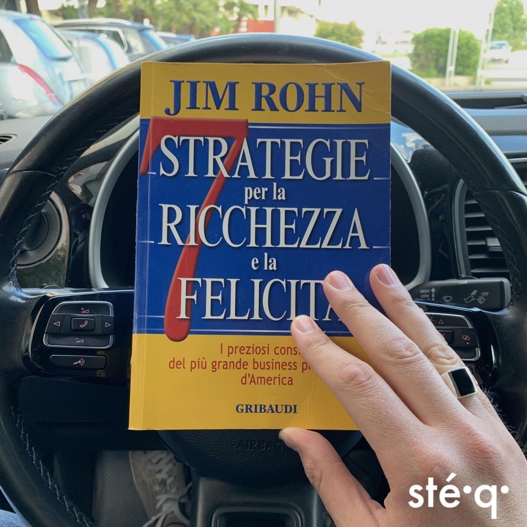 7 STRATEGIE PER LA RICCHEZZA E LA FELICITÀ - LIBRO DI JIM ROHN