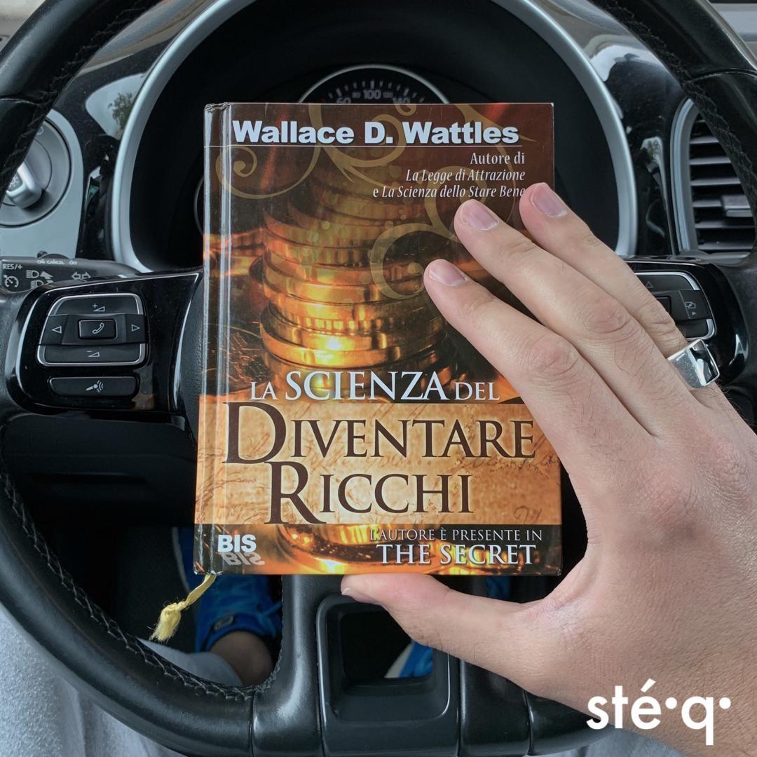 LA SCIENZA DEL DIVENTARE RICCHI - LIBRO DI WALLACE DELOIS WATTLES